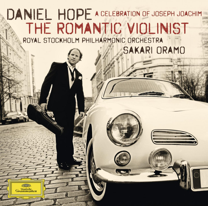 Daniel Hope - The Romantic Violinist: A Celebration of Joseph Joachim