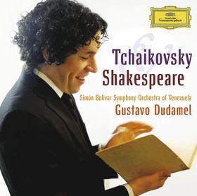 Gustavo Dudamel, Tschaikowski & Shakespeare, 00028947793557