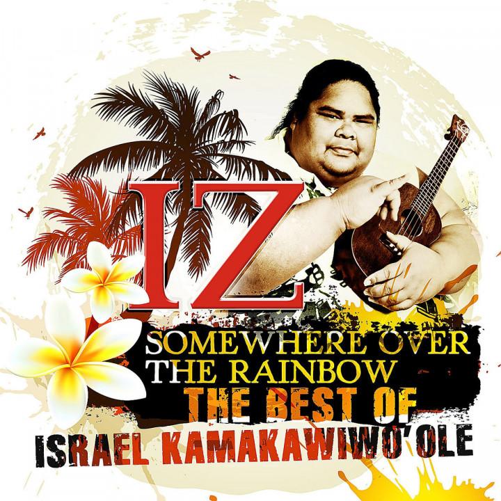"""Somewhere Over The Rainbow - The Best Of IZ: Kamakawiwo'ole, Israel """"IZ"""""""