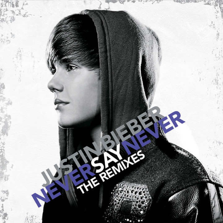 Never Say Never-The Remixes (EP): Bieber,Justin
