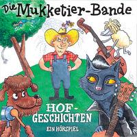 Die Mukketier-Bande, Hofgeschichten - ein Hörspiel, 00602527607788