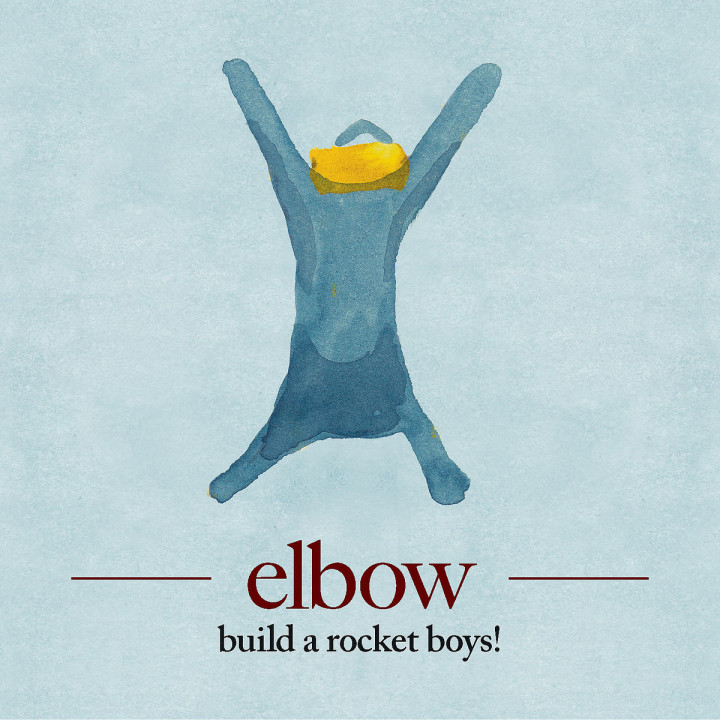 build a rocket boys!: Elbow
