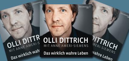 Olli Dittrich, Das wirklich wahre Leben
