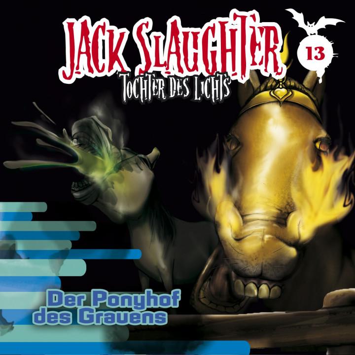 Jack Slaughter 13 Ponyhof des Grauens
