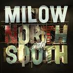 """Milow, veröffentlicht am Freitag sein neues Album """"North and South"""", 0602527663814"""