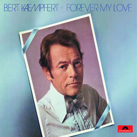 Bert Kaempfert And His Orchestra, Forever My Love, 00602527628837
