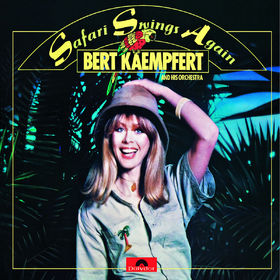 Bert Kaempfert And His Orchestra, Safari Swings Again, 00602527644325