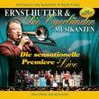 Ernst Hutter & Die Egerländer Musikanten, Ernst Hutter / Die sensationelle Premiere - Live / Erstmalig ein Konzert in Eger/Cheb - Das OPEN-AI, 00602527581132