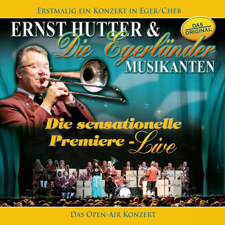 Die sensationelle Premiere - Das Open Air (Live): Hutter, Ernst & Die Egerländer Musikanten