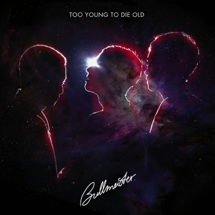Too Young To Die Old: Bullmeister