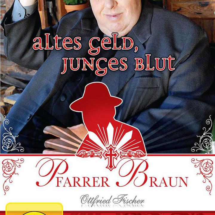 Pfarrer Braun - Altes Geld, junges Blut: Fischer, Ottfried
