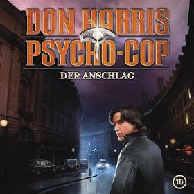 Don Harris - Psycho Cop, 10: Der Anschlag, 00602527369969