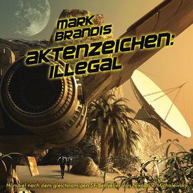 Mark Brandis, 15: Aktenzeichen: Illegal, 00602527585444