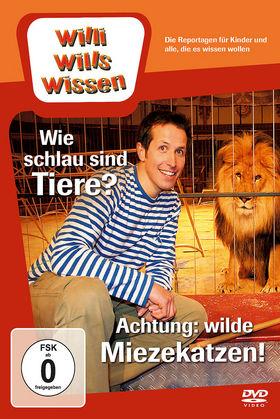 Willi wills wissen, Wie schlau sind Tiere?/Achtung: Wilde Miezekatzen!, 00602527581415