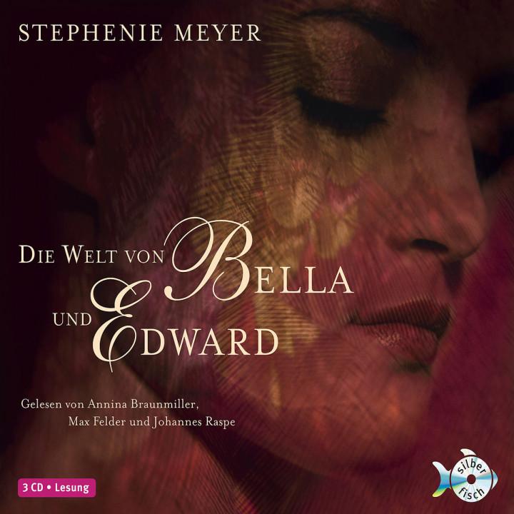 Stephenie Meyer: Die Welt von Bella und Edward: Braunmiller, Annina / Raspe, Johannes / u.a.