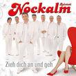 Nockalm Quintett, Zieh dich an und geh, 00602527646718