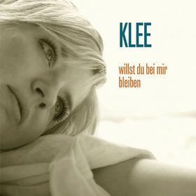 Klee, Willst du bei mir bleiben, 00602527745473