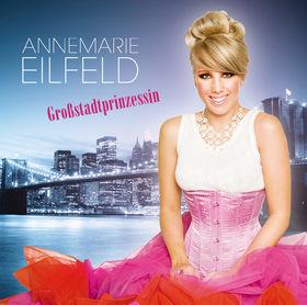 Annemarie Eilfeld, Großstadtprinzessin, 00000000000000