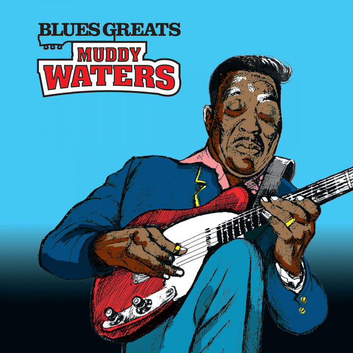 Blues Greats: Muddy Waters: Muddy Waters
