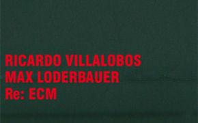 Re: ECM von Villalobos & Loderbauer, Ricardo Villalobos / Max Loderbauer – Re: ECM live im Berghain, ...