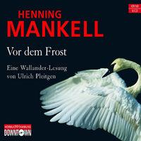 Henning Mankell, Vor dem Frost, 09783869090788