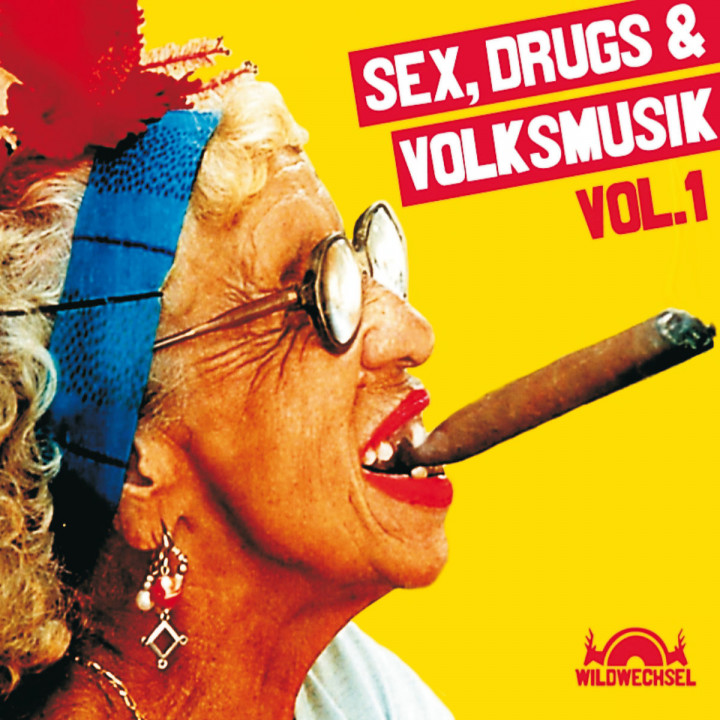 Sex, Drugs & Volksmusik: Various Artists