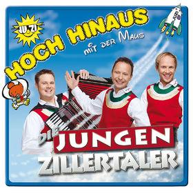 Die Jungen Zillertaler, Hoch hinaus .... mit der Maus, 00602527581125