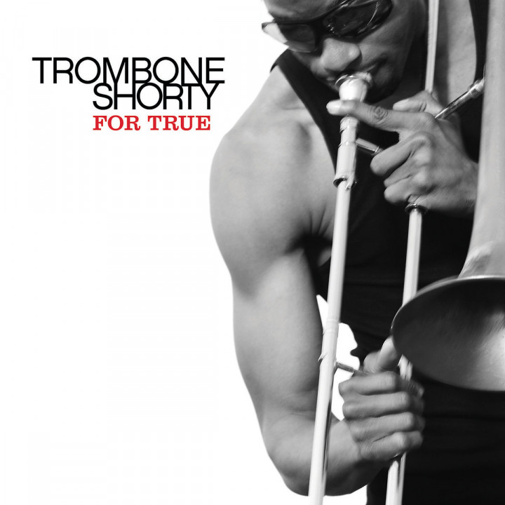 For True: Trombone Shorty