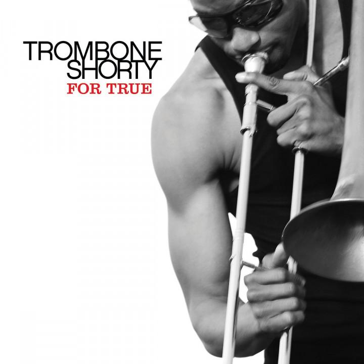 For True: Trombone Shorty