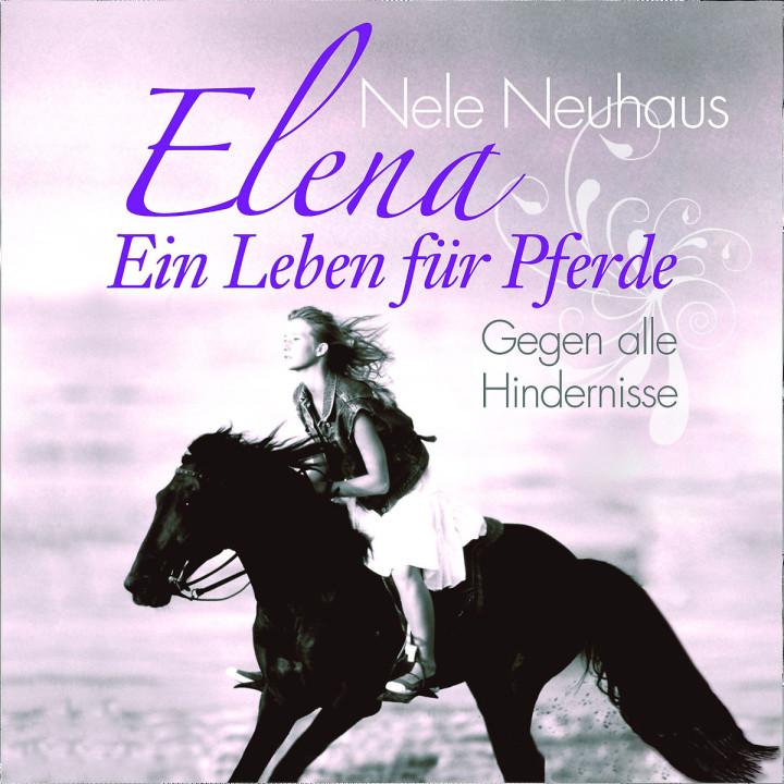 Elena - Gegen alle Hindernisse: Neuhaus,Nele