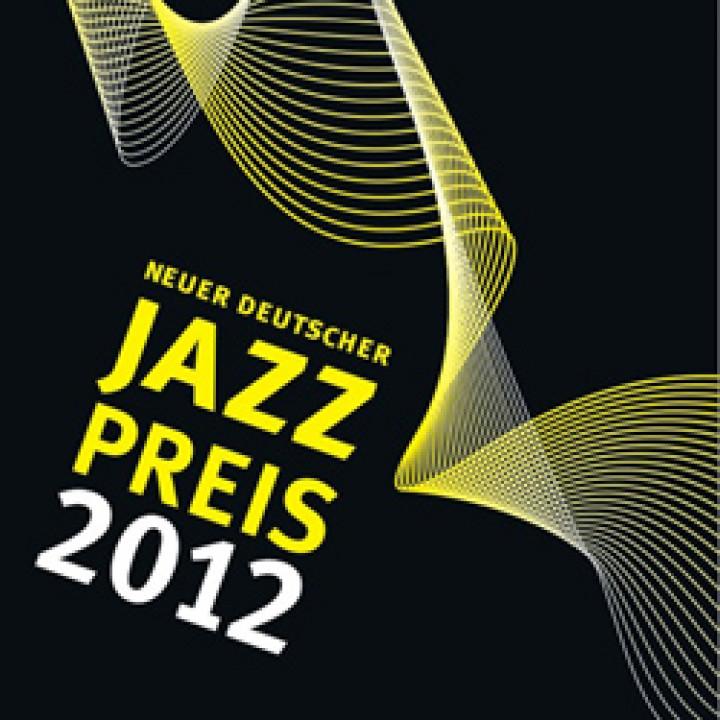 Neuer Deutscher Jazzpreis 2012 c ig-jazz.de / Uli Holz