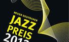 Django Bates, Neuer Deutscher Jazzpreis Mannheim 2012: Preisgeld vorhanden, Preisträger gesucht!