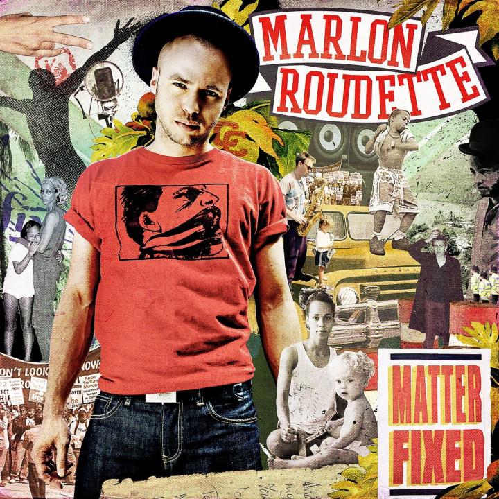 Matter Fixed: Roudette, Marlon