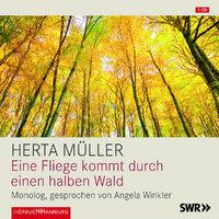 Herta Müller, Eine Fliege kommt durch einen halben Wald