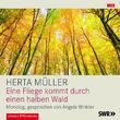 Herta Müller, Eine Fliege kommt durch einen halben Wald, 09783899031492
