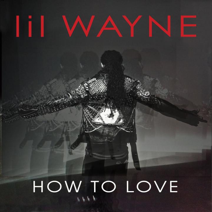 Lil Wayne: How To Love