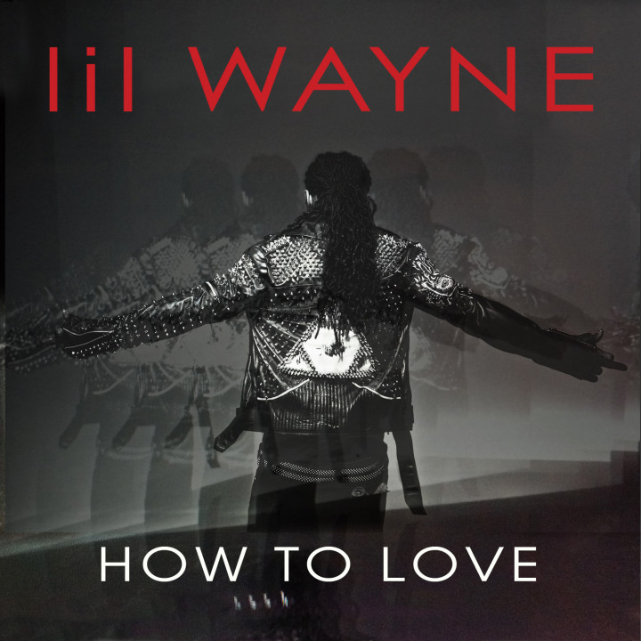 Lil Wayne: How To Love