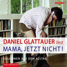 Daniel Glattauer, Mama, jetzt nicht!, 09783899033410