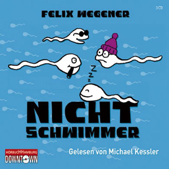 Felix Wegener: Nichtschwimmer: Kessler,Michael