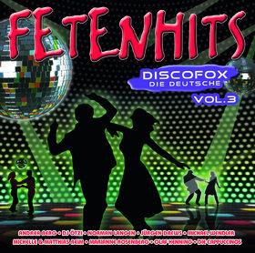 FETENHITS, FETENHITS Discofox - Die Deutsche Vol. 3, 00600753356944
