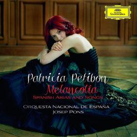 Patricia Petibon, Melancolia - Spanische Arien und Lieder, 00028947794479