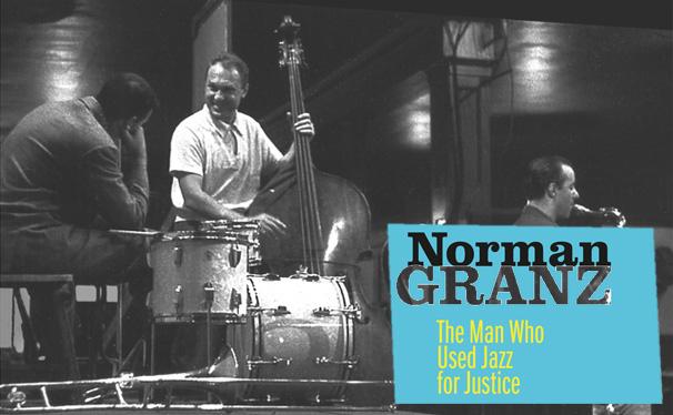Verve Master Edition, Norman Granz: Jazz für eine gerechtere Welt