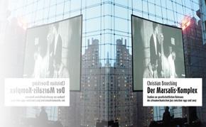 Wynton Marsalis, Christian Broecking: Vom Marsalis-Faktor zum Marsalis-Komplex