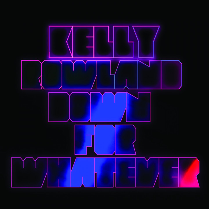 Kelly Rowland: Down For Whatever