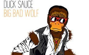 Duck Sauce, Die Ente im Wolfspelz: Duck Sauce sind zurück