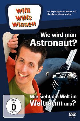 Willi wills wissen, Wie wird man Astronaut?/ Wie sieht die Welt im Weltraum aus?, 00602527900247