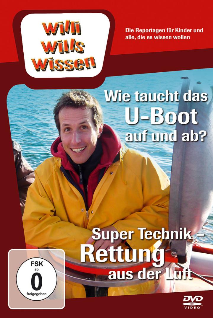 Rettung aus der Luft/Wie taucht d. U-Boot auf & ab: Willi wills wissen