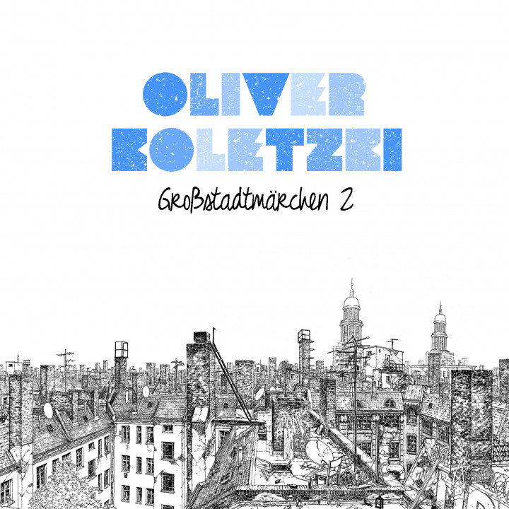 Oliver Koletzki_Großstadtmärchen 2_Album