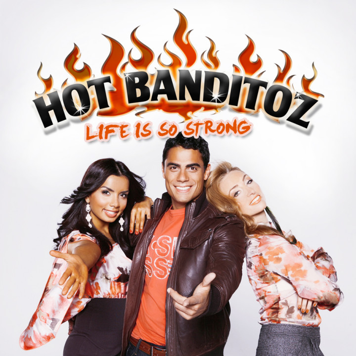 Cover_Hot Banditoz_Single_Life Is So Strong