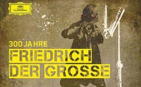 Friedrich der Große, Das musikalische Vermächtnis des Preußenkönigs